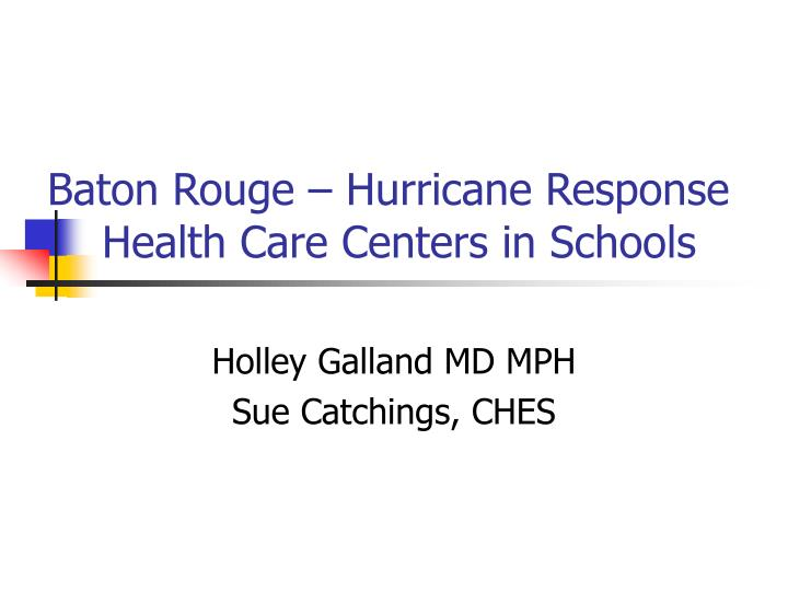 baton rouge hurricane response health care centers in schools