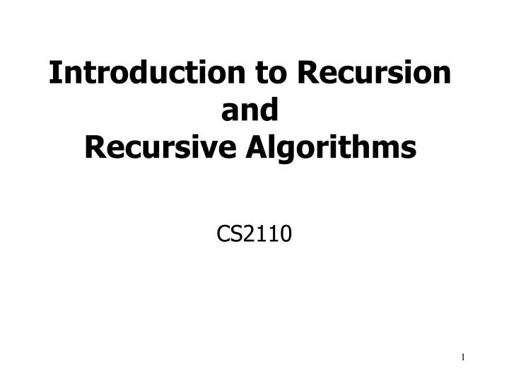Introduction to Recursion and