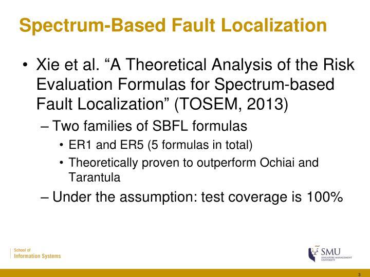Spectrum based fault localization1
