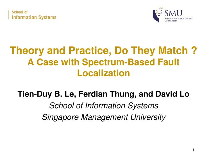 Theory and practice do they match a case with spectrum based fault localization