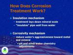 how does corrosion treatment work