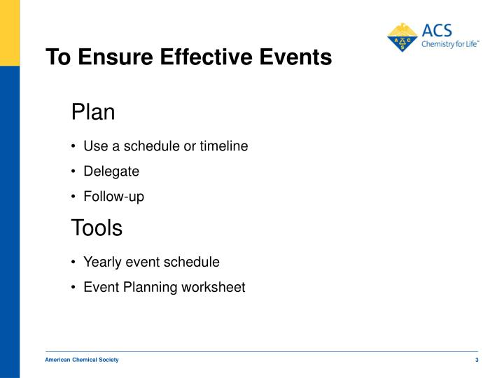 To ensure effective events