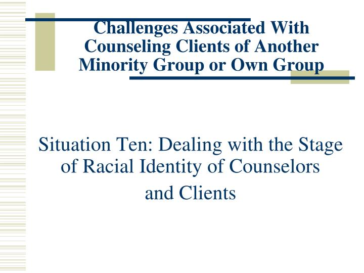 the challenges of multicultural counseling Multicultural counseling eric digest multiculturalism has been defined as the fourth force in psychology, one which complements the psychodynamic, behavioral and humanistic explanations of human behavior.