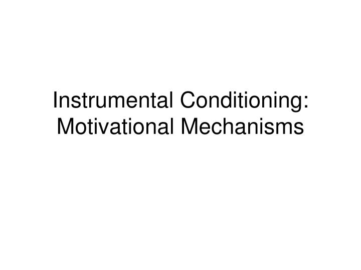 instrumental conditioning in marketing Instrumental conditioning is more helpful in explaining complex instrumental conditioning requires a link between a stimulus and a response• in a marketing context - negative reinforcement is an unpleasant or negative outcome that also serves to encourage a specific behaviorreinforcement of.