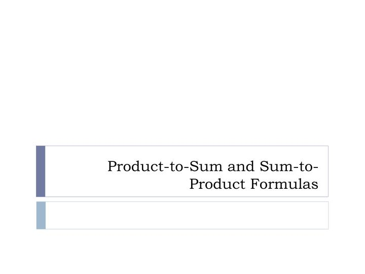 product to sum and sum to product formulas n.