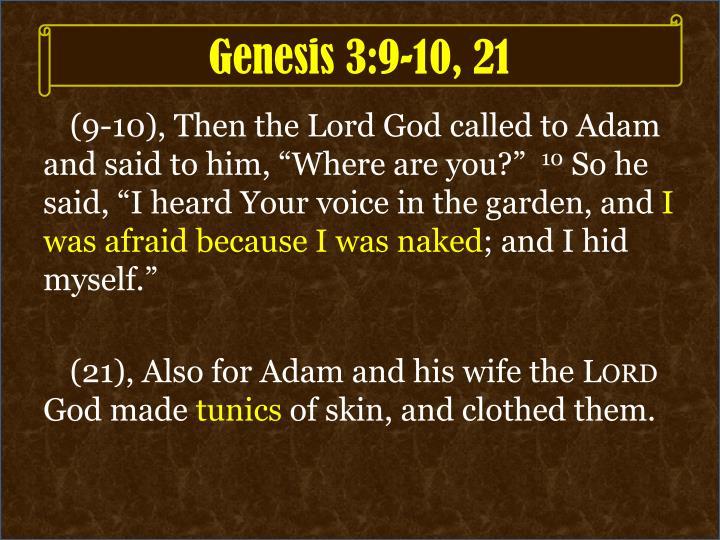 Genesis 3:9-10, 21