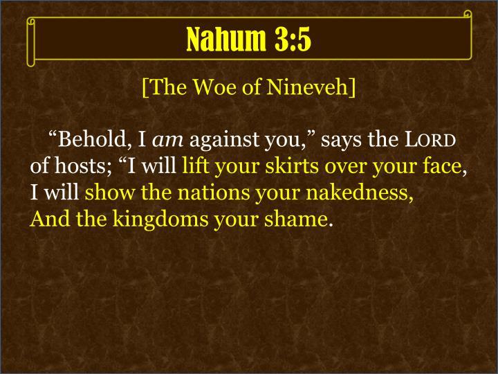 Nahum 3:5