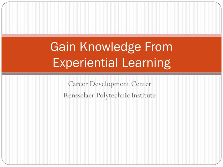 gain knowledge from experiential learning n.