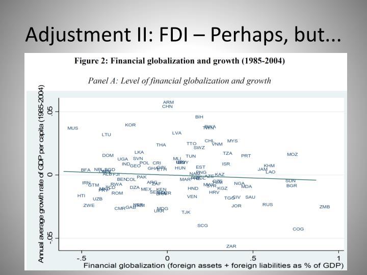 Adjustment II: FDI – Perhaps, but...
