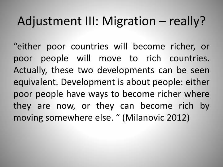 Adjustment III: Migration – really?