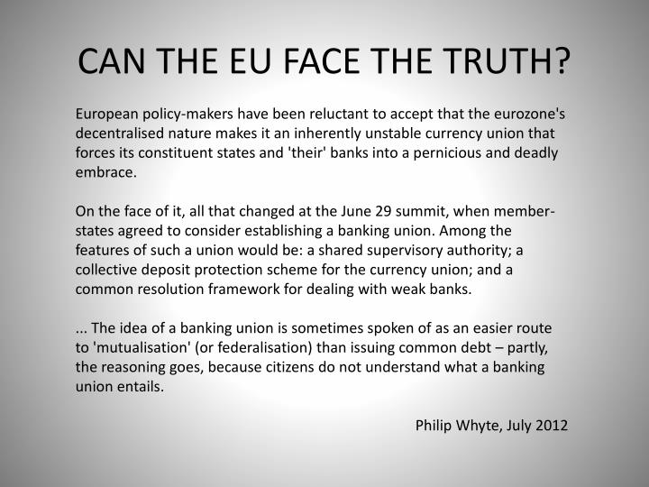 CAN THE EU FACE THE TRUTH?