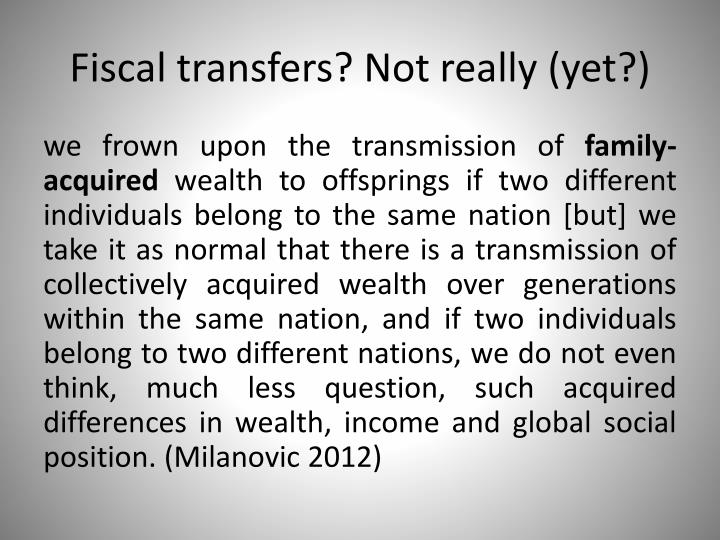 Fiscal transfers? Not really (yet?)