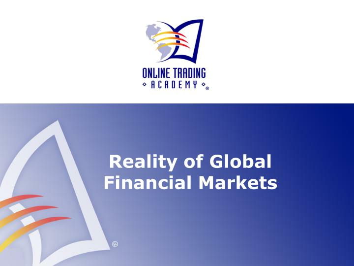 Reality of Global Financial Markets