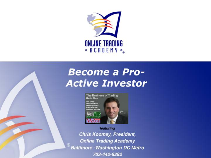 Become a Pro-Active Investor