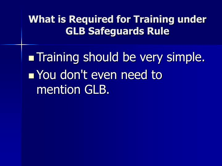 What is Required for Training under GLB Safeguards Rule