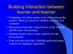 building interaction between learner and teacher