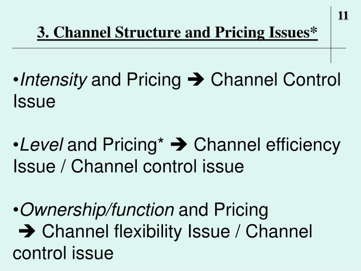 3. Channel Structure and Pricing Issues*