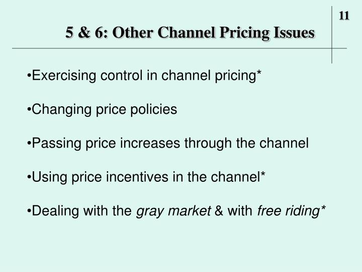 5 & 6: Other Channel Pricing Issues