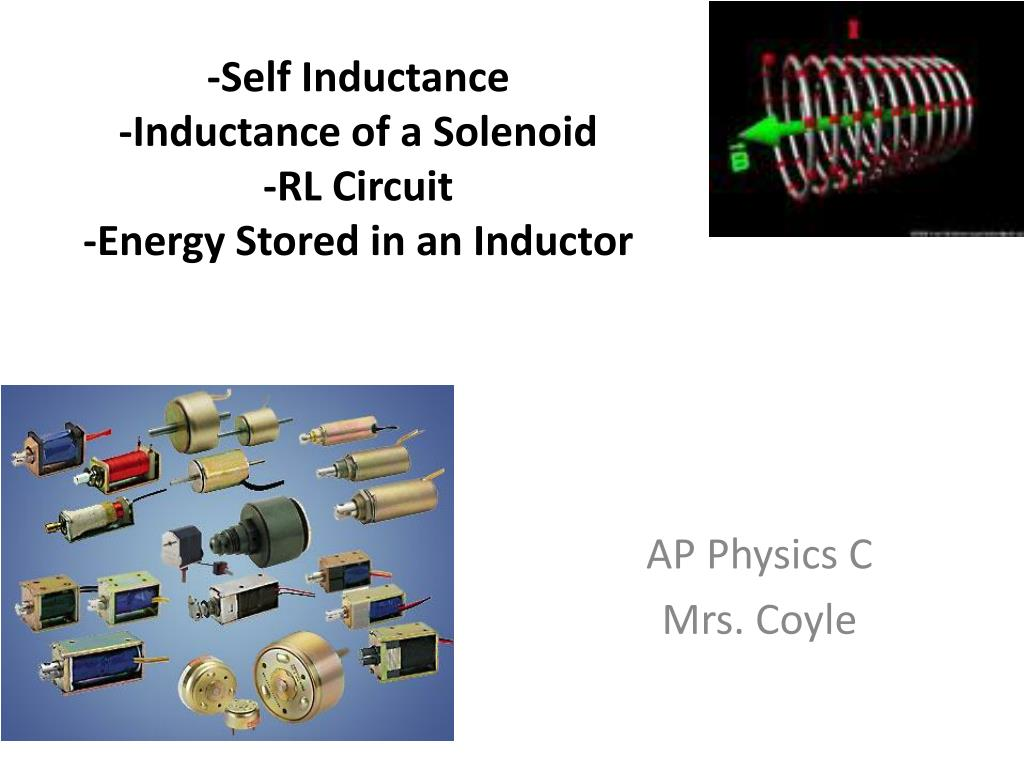 Ppt Self Inductance Of A Solenoid Rl Circuit Energy Inductors In Series And Inductor Circuits Stored An N