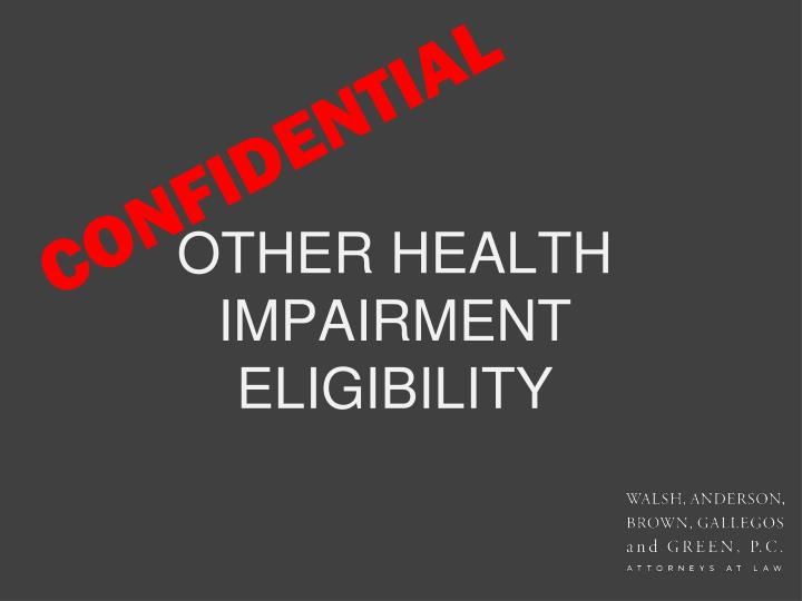 other health impairment Other health impairment means having limited strength, vitality, or alertness, including a heightened alertness to environmental stimuli, that results in limited alertness with respect to the education environment, that - (1) is due to chronic or acute health problems such as asthma, attention.