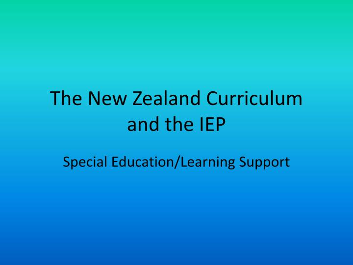 The new zealand curriculum and the iep