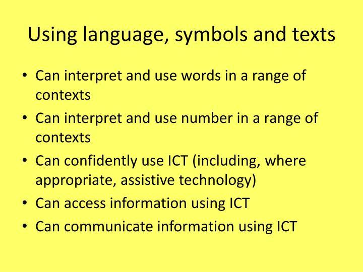 Using language, symbols and texts