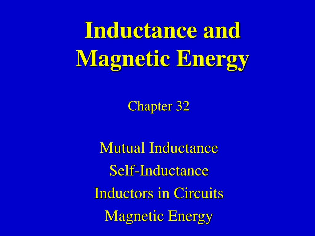 Ppt Inductance And Magnetic Energy Powerpoint Presentation Id If We Increase The In An Rl Circuit What Happens To N