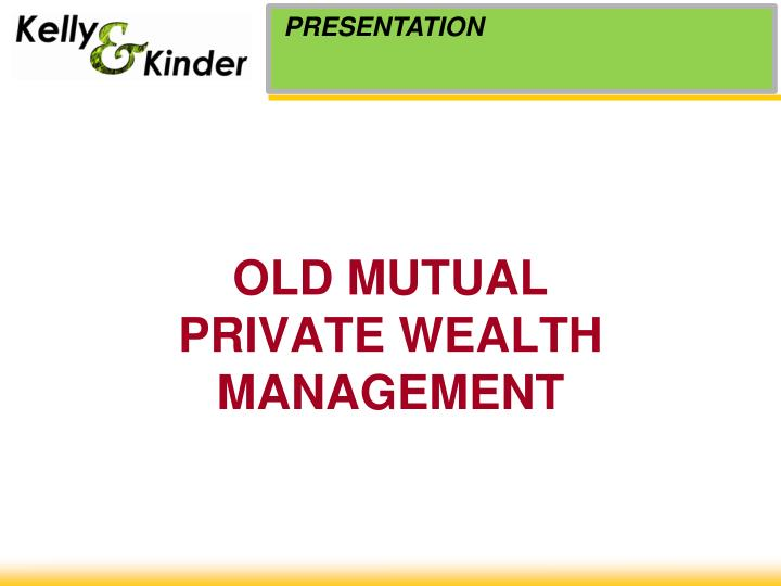 old mutual private wealth management n.