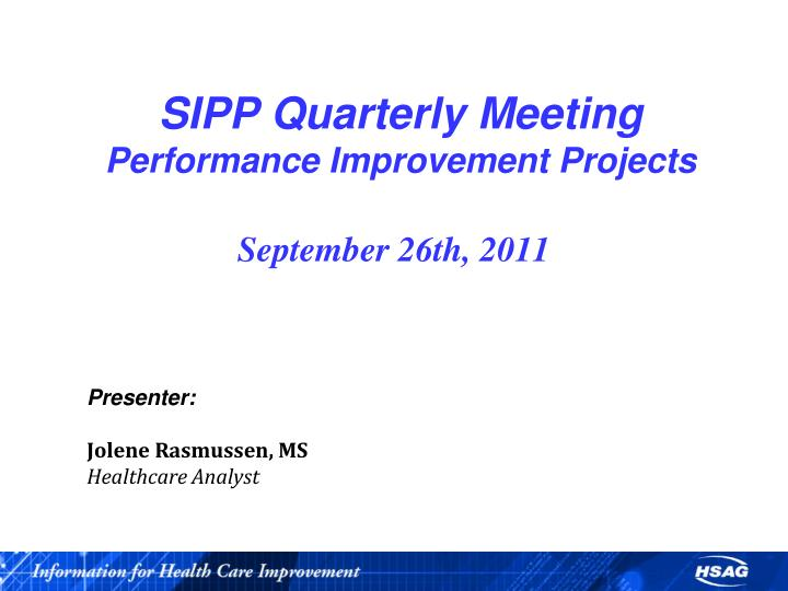 sipp quarterly meeting performance improvement projects n.