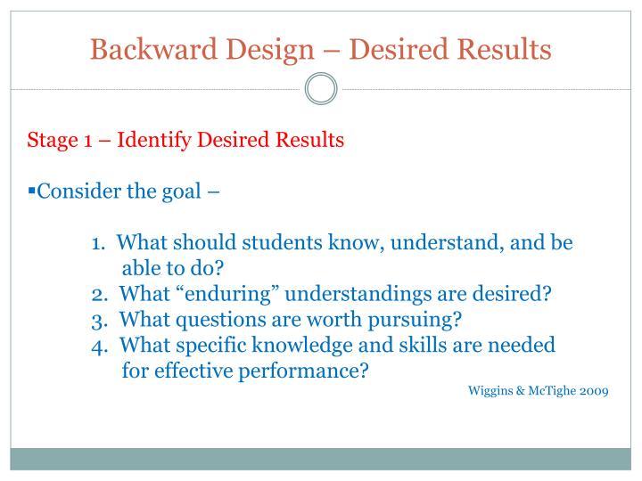 Backward Design – Desired Results