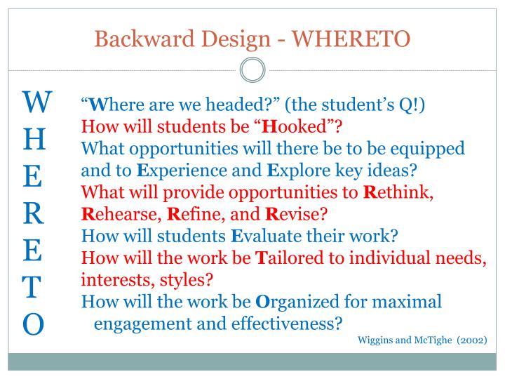 Backward Design - WHERETO