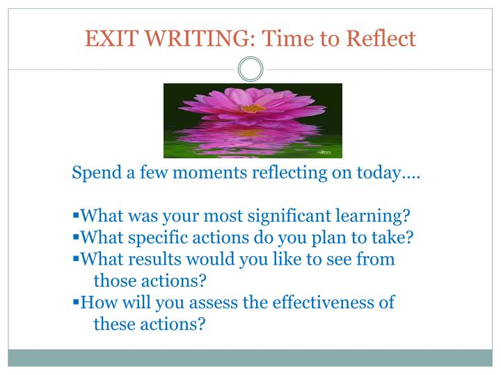 EXIT WRITING: Time to Reflect