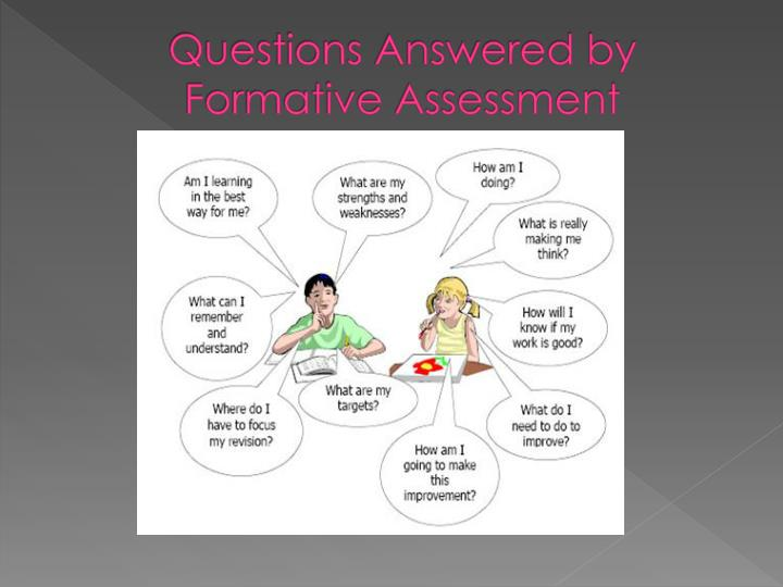 Questions Answered by Formative Assessment