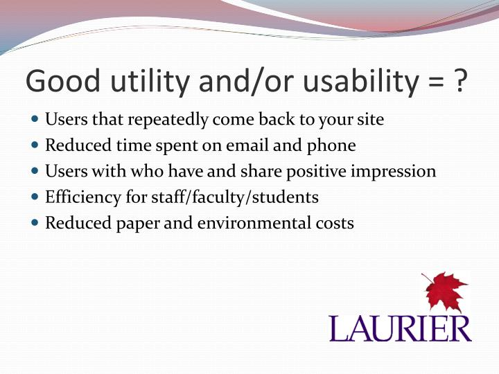 Good utility and/or usability = ?