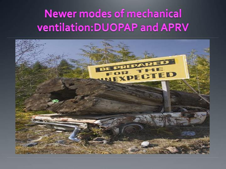 newer modes of mechanical ventilation duopap and aprv n.