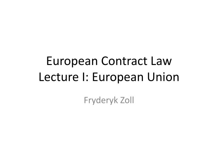 european contract law lecture i european union n.