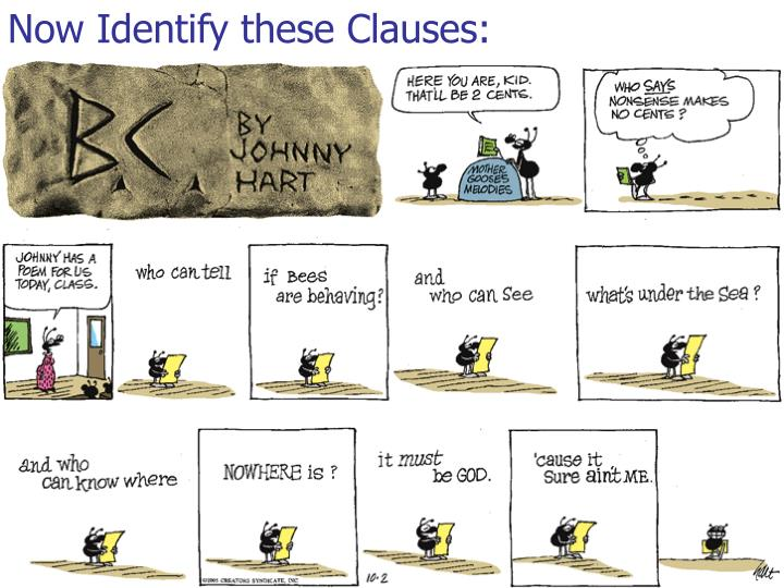 Now Identify these Clauses: