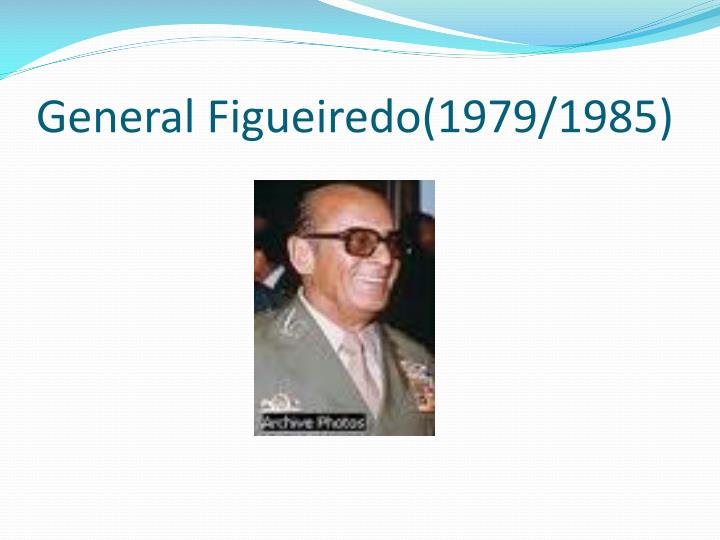 General Figueiredo(1979/1985)