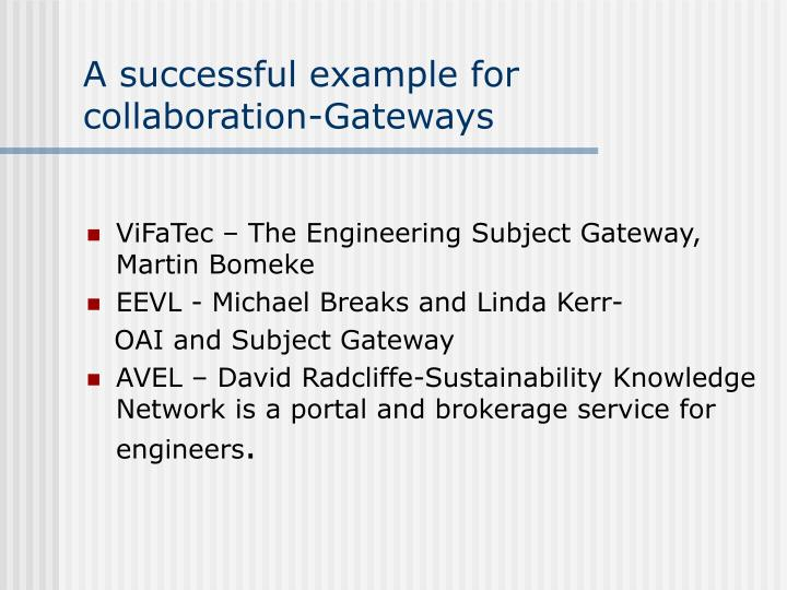 A successful example for collaboration-Gateways