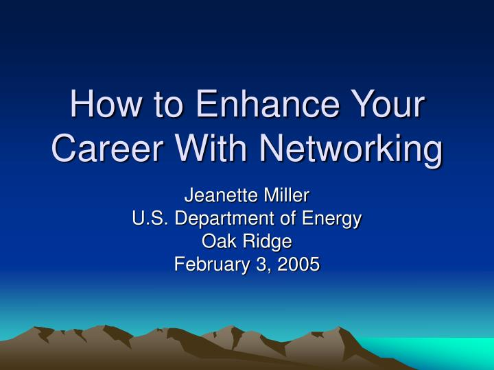 How to enhance your career with networking