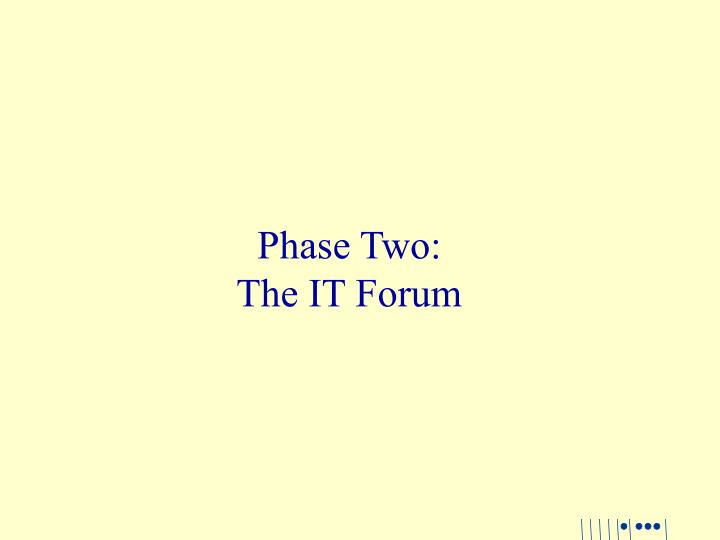 phase two the it forum n.