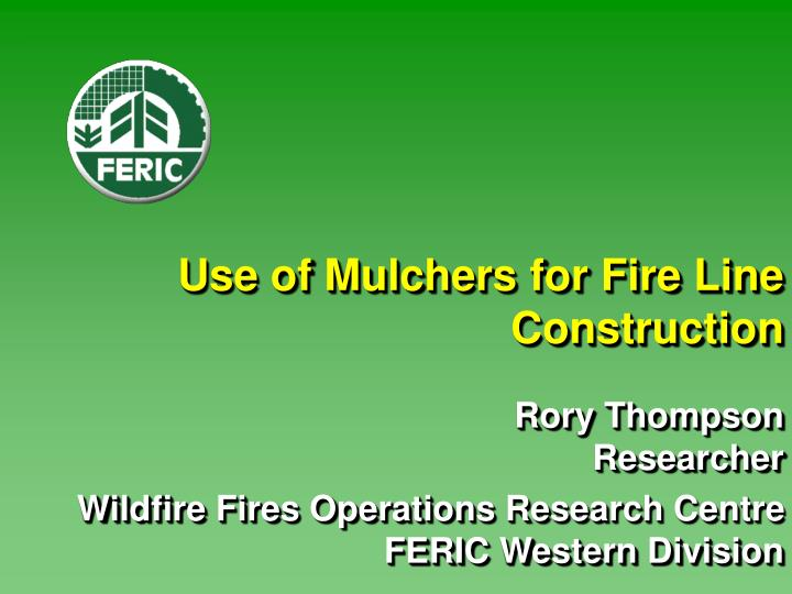 use of mulchers for fire line construction n.