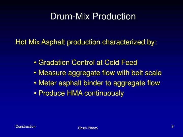 Drum mix production