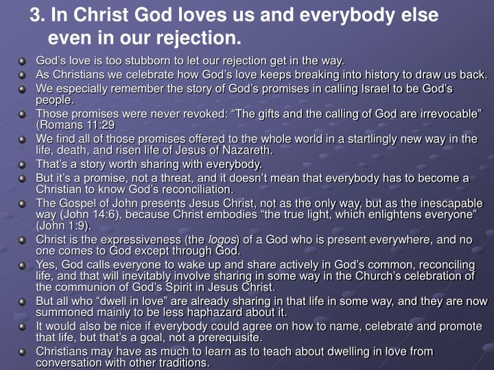 3. In Christ God loves us and everybody else even in our rejection.