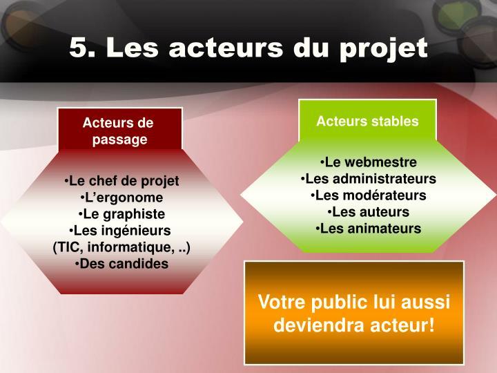 5. Les acteurs du projet