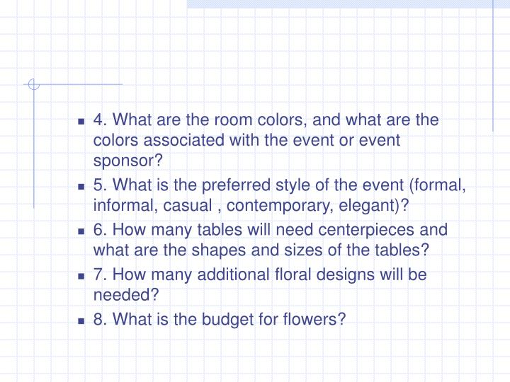 4. What are the room colors, and what are the colors associated with the event or event sponsor?