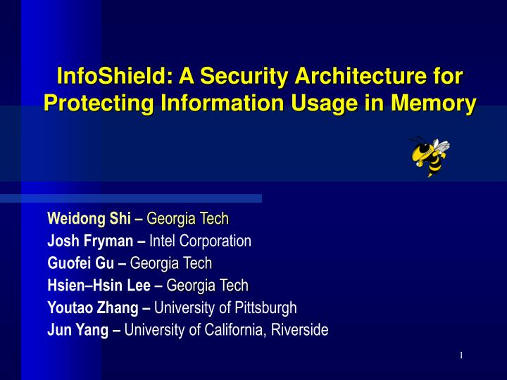 infoshield a security architecture for protecting information usage in memory n.