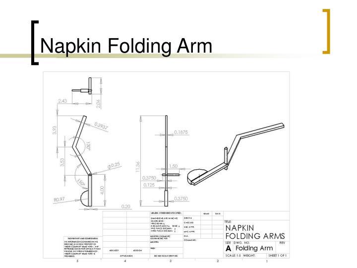 Napkin Folding Arm