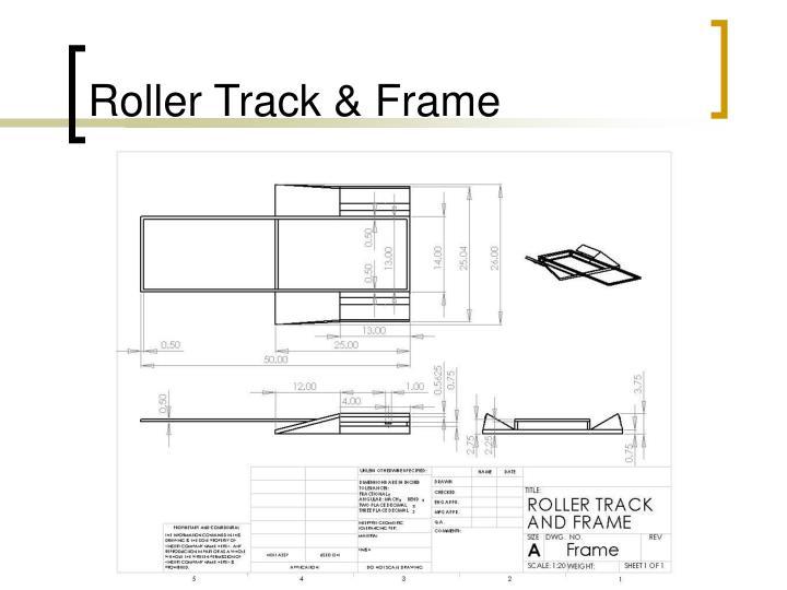 Roller Track & Frame