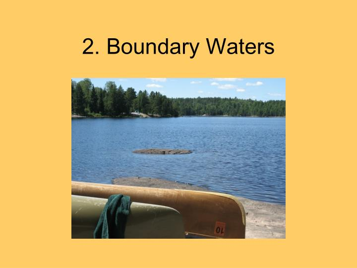 2. Boundary Waters